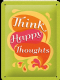 Think Happy Thoughts  funny metal sign (na 2015)